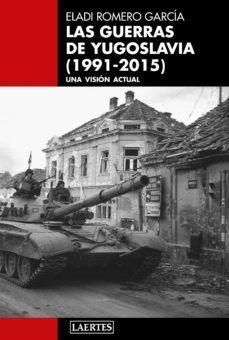 LAS GUERRAS DE YUGOSLAVIA (1991-2015). UNA VISIÓN ACTUAL