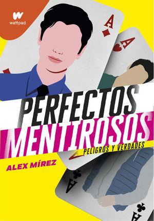 PERFECTOS MENTIROSOS. LIBRO 2: PELIGROS Y VERDADES