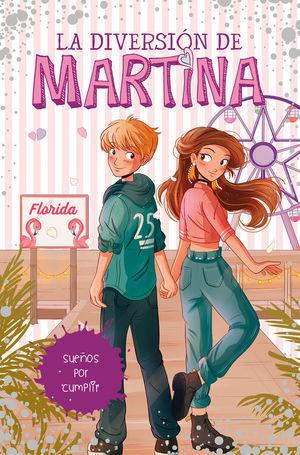 LA DIVERSION DE MARTINA 10: SUEÑOS POR CUMPLIR
