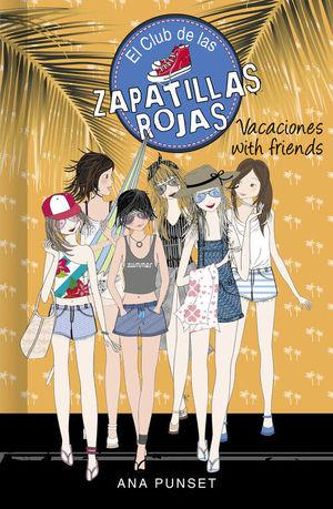 EL CLUB DE LAS ZAPATILLAS ROJAS 19: VACACIONES WITH FRIENDS