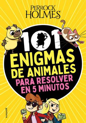 PERROCK HOLMES: 101 ENIGMAS DE ANIMALES PARA RESOLVER EN 5 MINUTOS