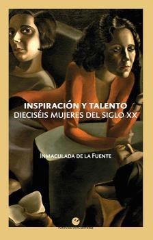 INSPIRACIÓN Y TALENTO. DIECISÉIS MUJERES DEL SIGLO XX