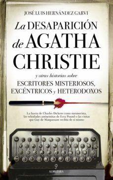 LA DESAPARICION DE AGATHA CHRISTIE Y OTRAS HISTORIAS