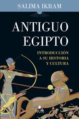 ANTIGUO EGIPTO. INTRODUCCIÓN A SU HISTORIA Y CULTURA