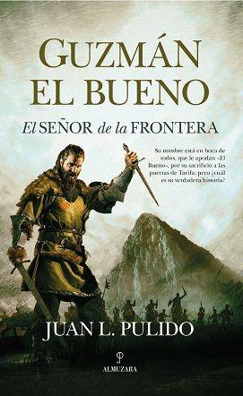 GUZMAN EL BUENO. EL SEÑOR DE LA FRONTERA