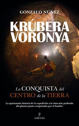 KRUBERA VORONYA. LA CONQUISTA DEL CENTRO DE LA TIERRA