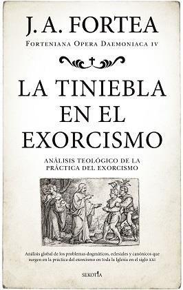 LA TINIEBLA EN EL EXORCISMO. ANALISIS TEOLOGICO DE LA PRACTICA DEL EXORCISMO