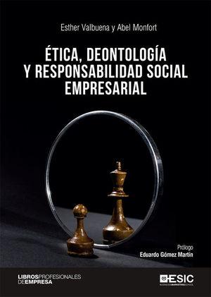 ÉTICA, DEONTOLOGÍA Y RESPONSABILIDAD SOCIAL EMPRESARIAL