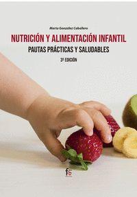 NUTRICIÓN Y ALIMENTACIÓN INFANTIL. PAUTAS PRÁCTICAS Y SALUDABLES