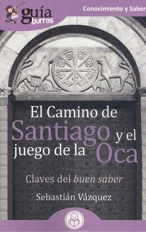 EL CAMINO DE SANTIAGO Y EL JUEGO DE LA OCA. CLAVES DEL BUEN SABER