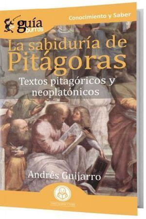 LA SABIDURIA DE PITAGORAS: TEXTOS PITAGORICOS Y NEOPLATONICOS