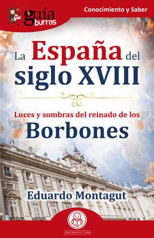 GUÍABURROS: LA ESPAÑA DEL SIGLO XVIII