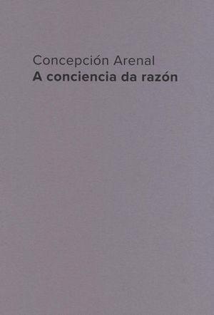 CONCEPCION ARENAL. A CONCIENCIA DA RAZON