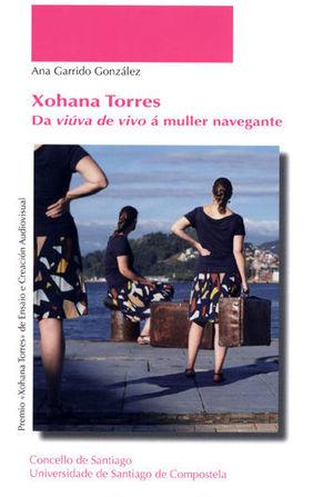 XOHANA TORRES. DA VIÚVA DE VIVO Á MULLER NAVEGANTE