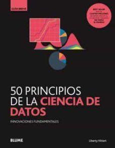 50 PRINCIPIOS DE LA CIENCIA DE DATOS. GUIA BREVE