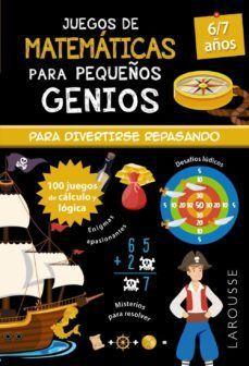 JUEGOS DE MATEMATICAS PARA PEQUEÑOS GENIOS 6-7 AÑOS