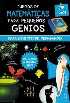 JUEGOS DE MATEMATICAS PARA PEQUEÑOS GENIOS 7-8 AÑOS