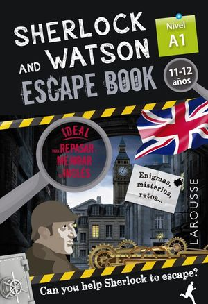 SHERLOCK & WATSON. ESCAPE BOOK PARA REPASAR INGLES A1