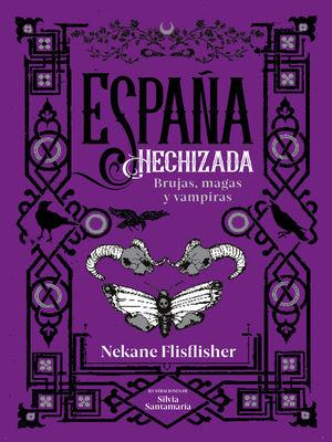 ESPAÑA HECHIZADA. BRUJAS, MAGAS Y VAMPIRAS