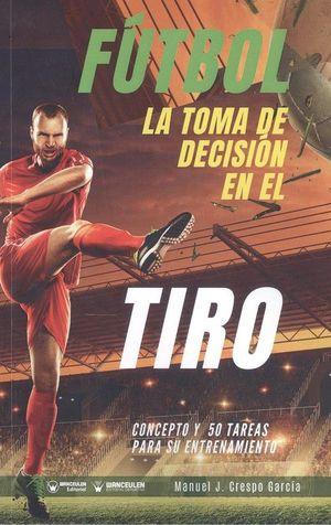 FÚTBOL LA TOMA DE DECISIÓN EN EL TIRO