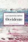 LOS GRANDES MITOS DE OCCIDENTE