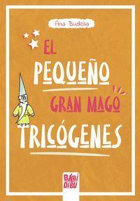EL PEQUEÑO GRAN MAGO TRICÓGENES
