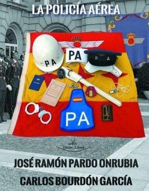 LA POLICÍA DE AVIACIÓN - LA POLICÍA AÉREA