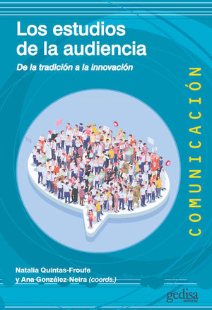 LOS ESTUDIOS DE LA AUDIENCIA. DE LA TRADICIÓN A LA INNOVACIÓN