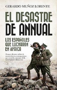 EL DESASTRE DE ANNUAL. LOS ESPAÑOLES QUE LUCHARON EN AFRICA