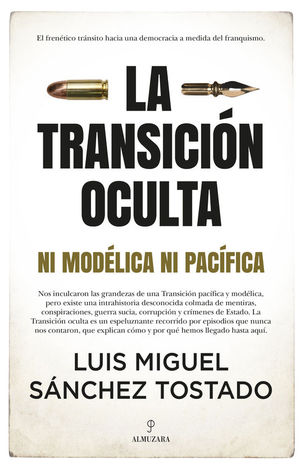 LA TRANSICIÓN OCULTA. NI MODÉLICA NI PACÍFICA