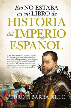 ESO NO ESTABA... EN MI LIBRO DE HISTORIA DEL IMPERIO ESPAÑOL