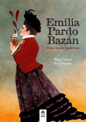 EMILIA PARDO BAZAN. UNHA MENTE PODEROSA