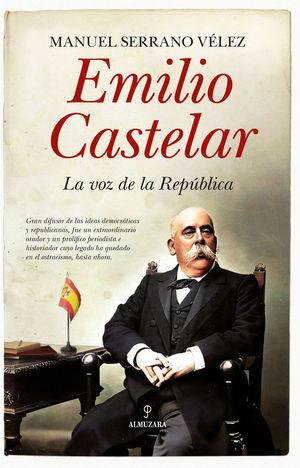 EMILIO CASTELAR. LA VOZ DE LA REPUBLICA