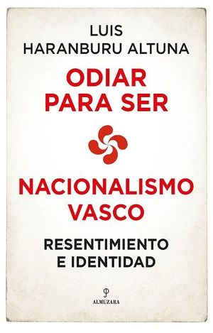 NACIONALISMO VASCO: RESENTIMIENTO E IDENTIDAD