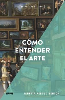 ESENCIALES ARTE. CÓMO ENTENDER EL ARTE