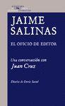 JAIME SALINAS. EL OFICIO DE EDITOR. UNA CONVERSACIÓN CON JUAN CRUZ