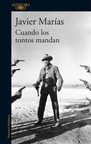 CUANDO LOS TONTOS MANDAN