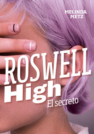 ROSWELL HIGH: EL SECRETO