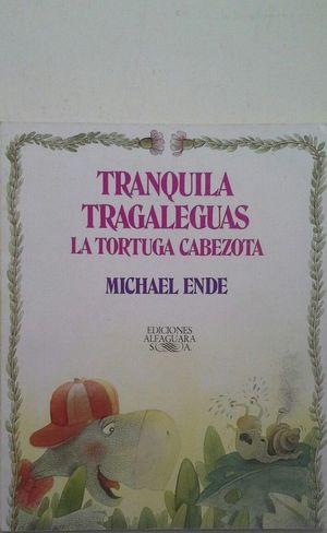 TRANQUILA TRAGALEGUAS A TARTARUGA TEIMUNDA