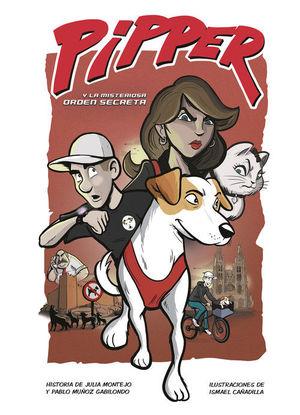 PIPPER 1: PIPPER Y LA MISTERIOSA ORDEN SECRETA