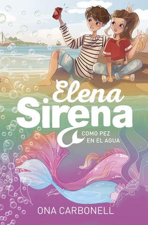 ELENA SIRENA 3: COMO PEZ EN EL AGUA