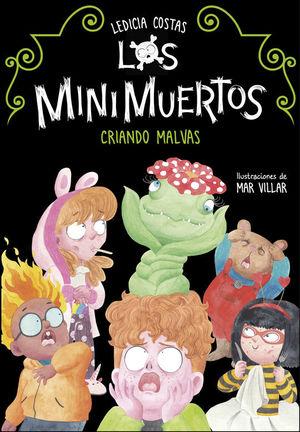 LOS MINIMUERTOS 2: CRIANDO MALVAS