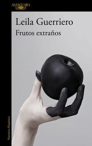 FRUTOS EXTRANOS. CRÓNICAS REUNIDAS (2001-2019)