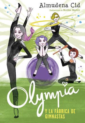 OLYMPIA Y LA FABRICA DE GIMNASTAS