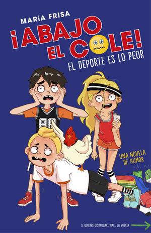 ABAJO EL COLE! 2: EL DEPORTE ES LO PEOR
