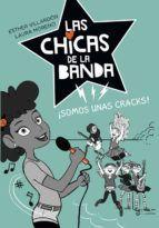 LAS CHICAS DE LA BANDA 2: SOMOS UNAS CRACKS!