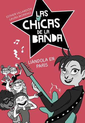 LAS CHICAS DE LA BANDA 3. LIÁNDOLA EN PARÍS