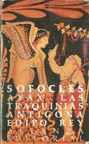 SOFOCLES- AYAX, LAS TRAQUINIAS, ANTIGONA, EDIPO REY