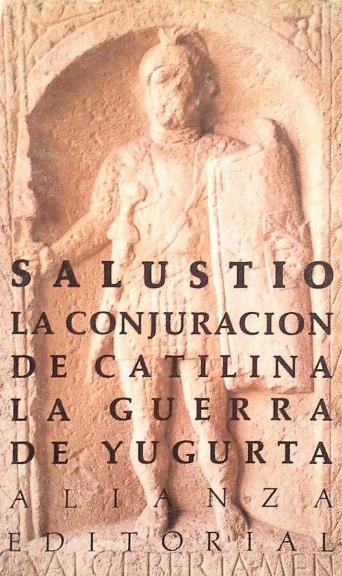 LA CONJURACIÓN DE CATILINA ; LA GUERRA DE YUGURTA