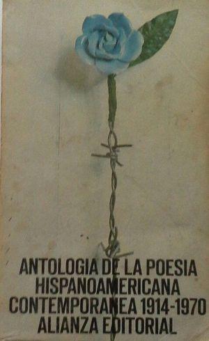 ANTOLOGÍA DE LA POESÍA HISPANOAMERICANA CONTEMPORÁNEA 1914-1987